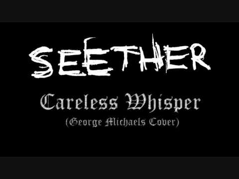 Seether Careless Whisper (George Michael Cover)